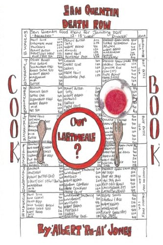 Our Last Meals: San Quentin Death Row Cook Book